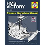 HMS Victory Manual 1765-1812: An Insight into Owning, Operating and Maintaining the Royal Navy's Oldest and Most...