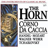 The Instruments of Classical Music, Vol. 4: The Horn - Corno da Caccia