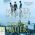 Matter of Trust Audiobook by Sydney Bauer Narrated by Bill Ten Eyck
