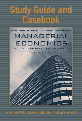 Study Guide and Casebook for Managerial Economics: Theory, Applications, and Cases