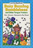 Busy Buzzing Bumblebees and Other Tongue Twisters (0060252693) by Schwartz, Alvin