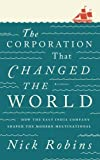 img - for The Corporation That Changed the World: How the East India Company Shaped the Modern Multinational by Nick Robins (2012-10-11) book / textbook / text book