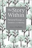 img - for The Story Within: Personal Essays on Genetics and Identity book / textbook / text book