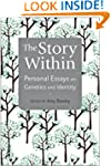 The Story Within: Personal Essays on...