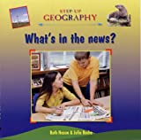 img - for What's in the News?. Ruth Nason & Julia Roche (Step-up Geography) book / textbook / text book