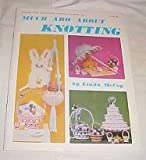Much Ado About Knotting By Linda McCoy Craft Book 1979