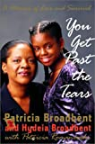 You Get Past the Tears: A Memoir of Love and Survival (0679463143) by Broadbent, Patricia