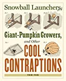 img - for Snowball Launchers, Giant-Pumpkin Growers, and Other Cool Contraptions book / textbook / text book