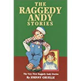 The Raggedy Andy Stories: The Very First Raggedy Andy Stories ~ Johnny Gruelle