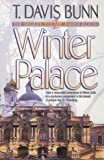 Winter Palace (Priceless Collection Series #3) (1556613245) by Bunn, T. Davis