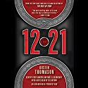 12.21: A Novel (       UNABRIDGED) by Dustin Thomason Narrated by Fred Sanders, Noel Rodriguez, Dustin Thomason