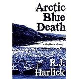 Arctic Blue Death: A Meg Harris Mysteryby R.J. Harlick