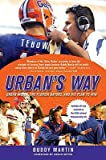 img - for Urban's Way: Urban Meyer, the Florida Gators, and His Plan to Win   [URBANS WAY] [Paperback] book / textbook / text book