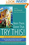 Been There. Done That. Try This!: An...