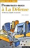echange, troc Marc Lemonier - Promenons-nous à la Défense : Architecture, balades et curiosités