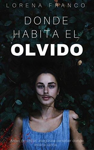 Donde habita el olvido: Novela negra, terror, amor, crímenes y el misterio de lo oculto