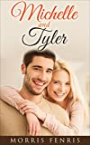 Romance: Michelle and Tyler - A Christian Romance as a Love Story: (Romance, Christian Romance, Romance Novel, Romance Book) (Cathedral Hills Book 2)