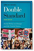 Double Standard: Social Policy in Europe and the United States 3rd edition by Russell, James W. (2014) Paperback