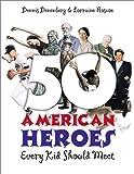 50 American Heroes Every Kid Should Meet