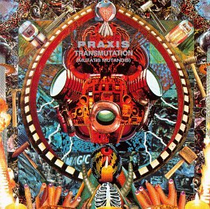 Transmutation (Mutatis Mutandis) by Praxis and Bill Laswell