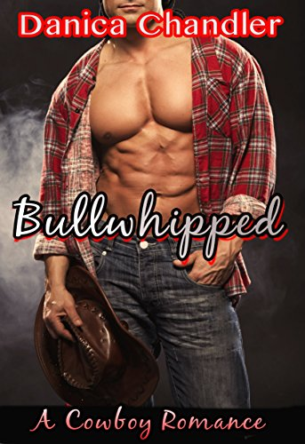 Free Kindle Book : Bullwhipped (A Cowboy Romance)