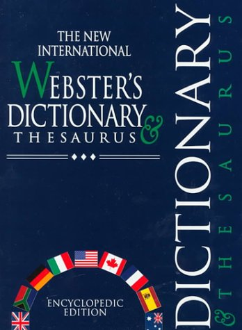 The New International Webster's Dictionary and Thesaurus: Encyclopedic Edition