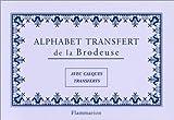 img - for Alphabet transfert de la brodeuse : Avec calques transferts book / textbook / text book