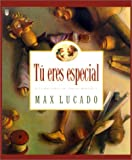 Tu Eres Especial/You Are Special (Max Lucado's Wemmicks) (Spanish Edition)