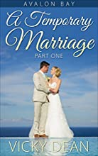 A TEMPORARY MARRIAGE: PART ONE (AVALON BAY ROMANCE SERIES Book 1)
