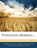 img - for Theologia Moralis ... (Latin Edition) book / textbook / text book