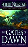 The Gates of Dawn (The Chronicles of Blood and Stone, Vol, 2) by Robert Newcomb