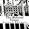 The Referral Game: A Frank Randall Mystery, Book 1 (       UNABRIDGED) by Steven Ehrman Narrated by Patrick Conn