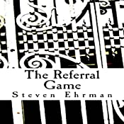 The Referral Game: A Frank Randall Mystery, Book 1 | Steven Ehrman