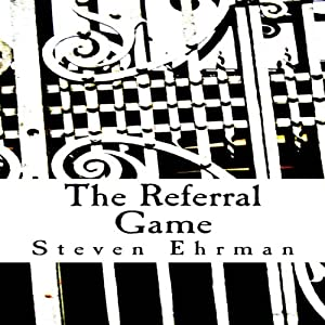 The Referral Game: A Frank Randall Mystery, Book 1 | [Steven Ehrman]
