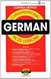 Conversational German: In 20 Lessons (Cortina Method) (0805014985) by Eva C. Lange