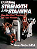 Building strength and stamina : new Nautilus training for total fitness /
