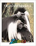 img - for Old World Monkeys (Zoobooks Series) book / textbook / text book
