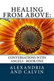 img - for Healing From Above: Conversations with Angels: Book One book / textbook / text book