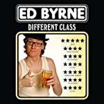 Different Class | Ed Byrne
