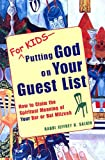 For-Kids--putting-God-On-Your-Guest-List-How-To-Reclaim-The-Spiritual-Meaning