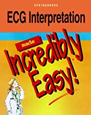 ECG Interpretation Made Incredibly Easy! by Lippincott