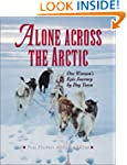 Alone Across the Arctic: A Woman's Jo...