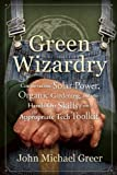 Image of Green Wizardry: Conservation, Solar Power, Organic Gardening, and Other Hands-On Skills From the Appropriate Tech Toolkit