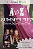 A to Z Summer Fun: Ideas to Inspire Family Fun