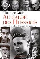 Au galop des hussards : Dans le tourbillon littéraire des années 50