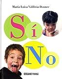Sí No: Un libro para todos destinado a facilitar uno de los aprendizajes más decisivos e importantes de la vida. (Palabras para jugar)
