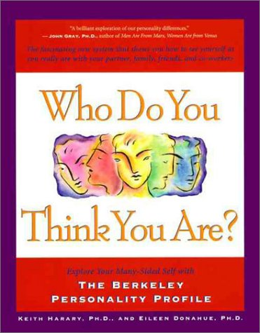 Image for Who Do You Think Your Are?: Explore Your Many-Sided Self With the Berkeley Personality Profile