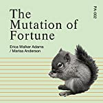 The Mutation of Fortune | Erica Adams