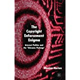 "The Copyright Enforcement Enigma: Internet Politics and the Telecoms Package'von ""Monica Horten"""
