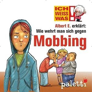 Albert E. erklärt: Wie wehrt man sich gegen Mobbing (Ich weiß was) Hörbuch